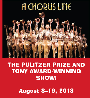 A Chorus Line: The Pulitzer Prize and Tony Award-Winning Show! August 8-19, 2018