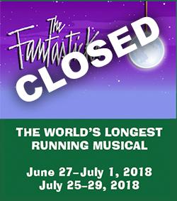 The Fantasticks: The World's Longest Running Musical. June 27-July 1, 2018, July 25-29, 2018
