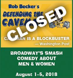 Defending the Caveman: Broadway's Smash Comedy About Men & Women. August 1-5, 2018